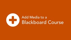 Thumbnail for entry Add Media to a Blackboard Course