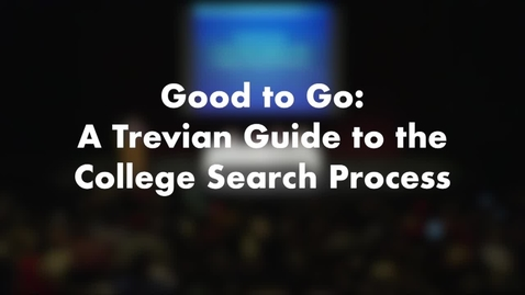 Thumbnail for entry Good To Go: A Trevian Guide to the College Search Process.