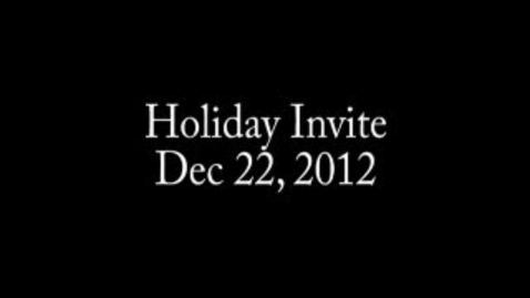 Thumbnail for entry Holiday Invite-12/22/12: Floor
