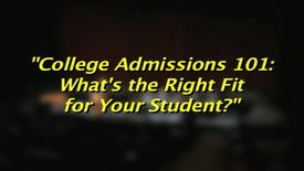 Thumbnail for entry College Admissions 101- What is the Right Fit for Your Student? (2014)