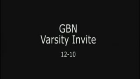 Thumbnail for entry GBN Varsity Invite-12/10/11: Vault