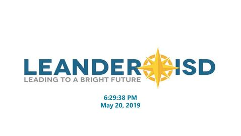 Thumbnail for entry Leander ISD Board Meeting 5-20-19