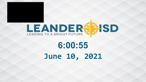 Thumbnail for entry Leander ISD Board Meeting 6-10-21