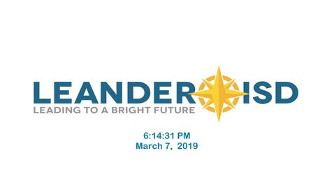 Thumbnail for entry Leander ISD Board Meeting 3-7-19