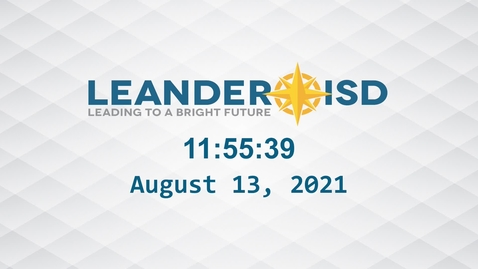 Thumbnail for entry Leander ISD Board Meeting 8-13-21 Part 1