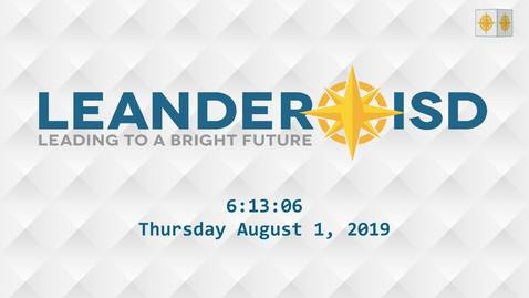 Thumbnail for entry Leander ISD Board Meeting 8-1-19