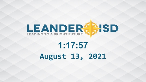 Thumbnail for entry Leander ISD Board Meeting 8-13-21 Part 2