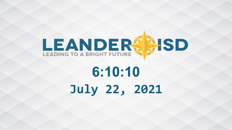 Thumbnail for entry Leander ISD Board Meeting 7-22-21