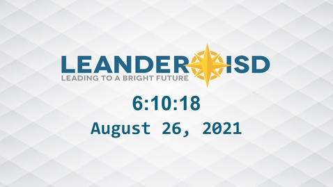Thumbnail for entry Leander ISD Board Meeting 8-26-21
