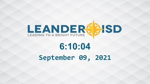 Thumbnail for entry Leander ISD Board Meeting 9-9-21