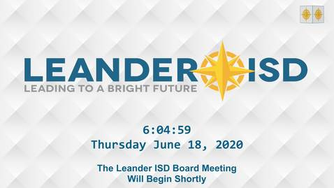 Thumbnail for entry Leander ISD Board Meeting 6-18-20