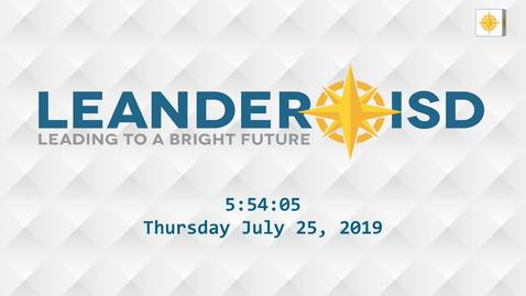 Thumbnail for entry Leander ISD Board Meeting 7-25-19