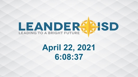 Thumbnail for entry Leander ISD Board Meeting 4-22-21