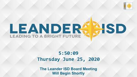 Thumbnail for entry Leander ISD Board Meeting 6-25-20