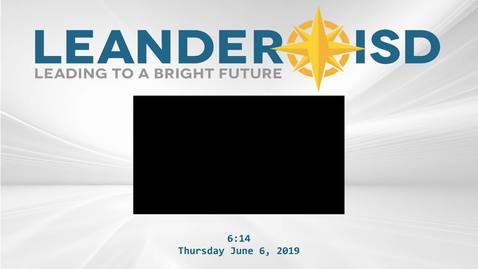Thumbnail for entry Leander ISD Board Meeting 6-6-19
