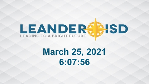 Thumbnail for entry Leander ISD Board Meeting 3-25-21