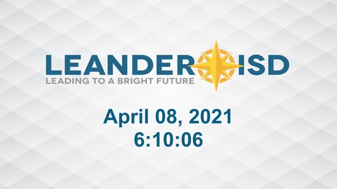 Thumbnail for entry Leander ISD Board Meeting 4-8-21