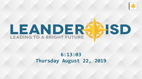 Thumbnail for entry Leander ISD Board Meeting 8-22-19