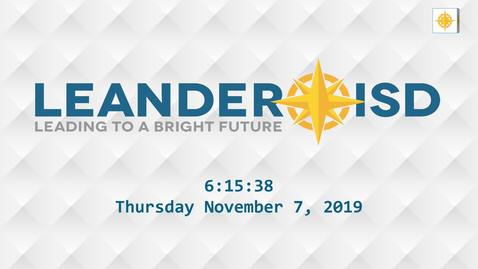 Thumbnail for entry Leander ISD Board Meeting 11-7-19
