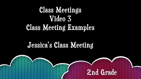 Thumbnail for entry Class Meetings - Video 3 - CM Example Videos