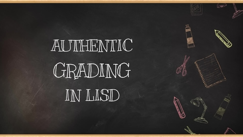 Thumbnail for entry Authentic Grading