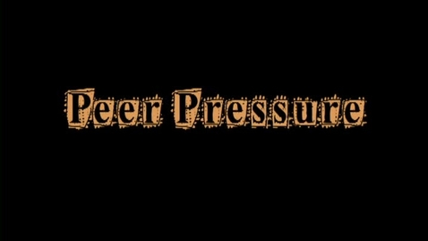 Thumbnail for entry 4th-21.0-Dealing with Peer Pressure