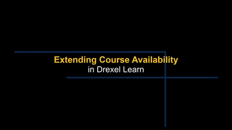 Thumbnail for entry Learn - Extending Course Availability