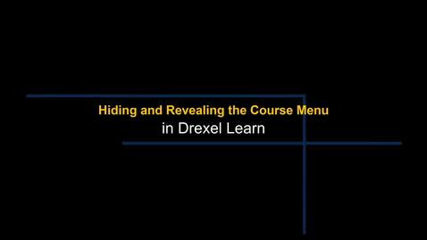 Thumbnail for entry Learn - Hiding and Revealing the Course Menu