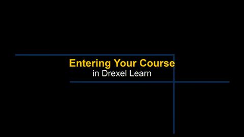 Thumbnail for entry Learn - Entering Your Course