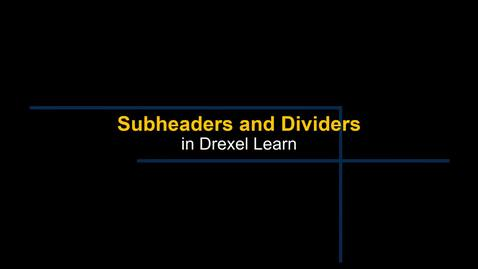 Thumbnail for entry Learn - Subheaders and Dividers in the Course Menu