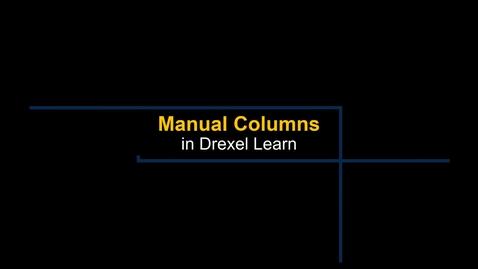 Thumbnail for entry Grade Center - Manual Columns