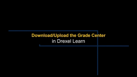 Thumbnail for entry Grade Center - Download and Upload