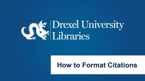 Thumbnail for entry How to Format Citations
