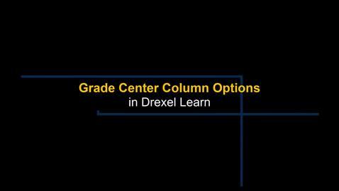 Thumbnail for entry Grade Center - Column Options