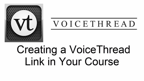 Thumbnail for entry VoiceThread - Creating and Activating a Link