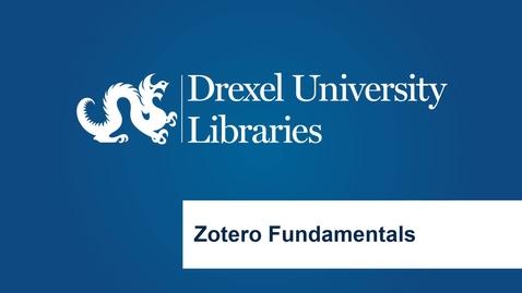 Thumbnail for entry Zotero Fundamentals