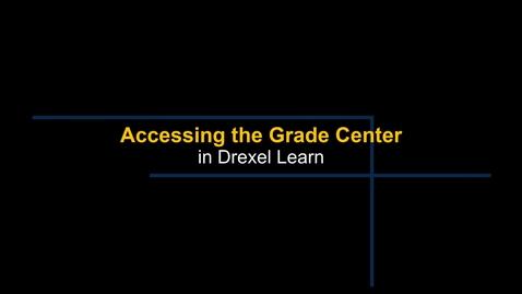 Thumbnail for entry Grade Center - Accessing the Grade Center