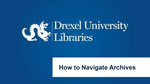 Thumbnail for entry How to Navigate Archives