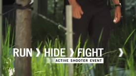 RUN. HIDE. FIGHT.® Surviving an Active Shooter Event