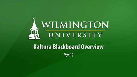 Kaltura Blackboard Overview - Part 1