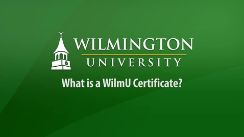 Thumbnail for entry What Is a WilmU Certificate?
