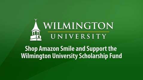 Thumbnail for entry Shop Amazon Smile and Support the Wilmington University Scholarship Fund