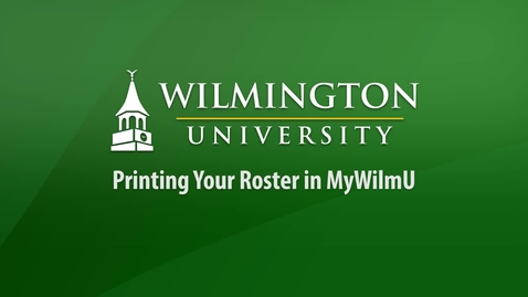 Thumbnail for entry Printing Your Roster in MyWilmU