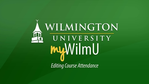 Thumbnail for entry myWilmU - Editing Attendance