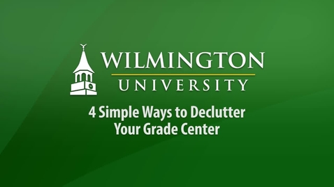 Thumbnail for entry 4 Simple Ways to Declutter Your Grade Center