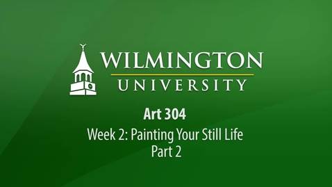 Thumbnail for entry ART 304: Week 2 Demonstration - Painting Your Still Life Part 2