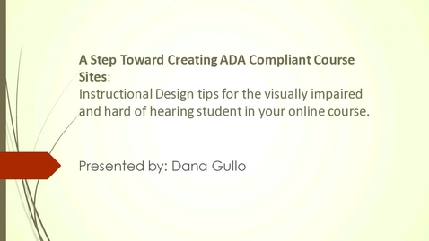 Thumbnail for entry A Step Toward Creating ADA Comliant Course Sites