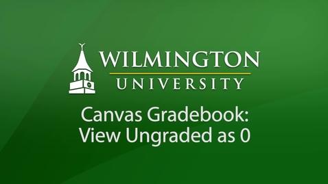 Thumbnail for entry Canvas Gradebook: View Ungraded as Zero
