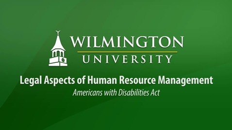 Thumbnail for entry Legal Aspects of HRM - Americans with Disabilities Act