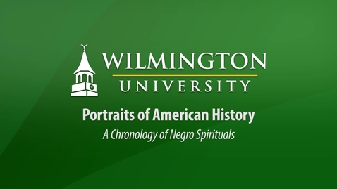 Thumbnail for entry Portraits of American History: A Chronology of Negro Spirituals